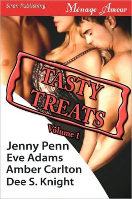 Tasty Treats Anthology, Volume 1: Rachel's Seduction/Riding Lessons/Mackenzie's Meltdown/The Elixir (Siren Menage Amour Series)