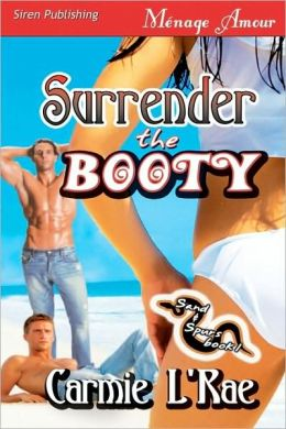 Surrender The Booty [Sand And Spurs 1] (Siren Menage Amour 57)