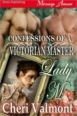 Lady M [Confessions of a Victorian Master] (Siren Publishing Menage Amour)