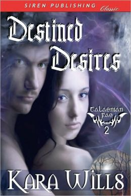 Destined Desires [Talaenian Fae 2] (Siren Publishing Classic)