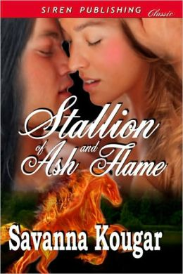 Stallion of Ash and Flame (Siren Publishing Classic)