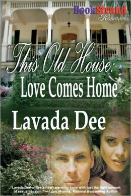 This Old House: Love Comes Home (Bookstrand Publishing Romance)