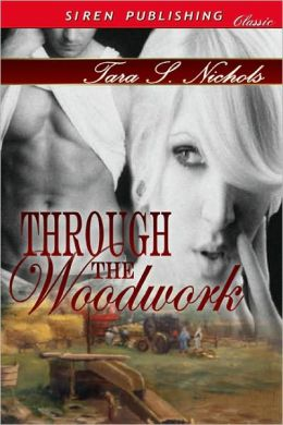Through The Woodwork (Siren Publishing Classic)
