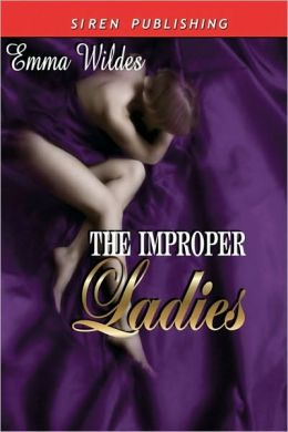 The Improper Ladies: Savage Shores/Incomparable/Carla's Delicious Secret/Labyrinth