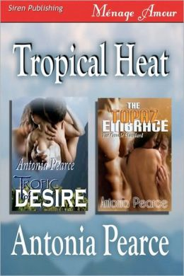 Tropical Heat [Tropic Of Desire, The Topaz Embrace] (Siren Menage Amour)