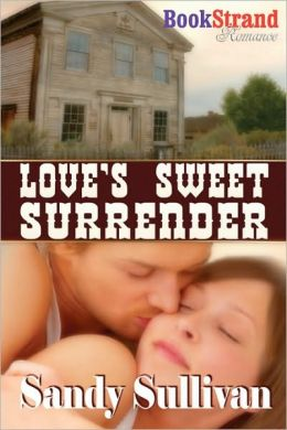 Love's Sweet Surrender (Bookstrand Publishing Romance)