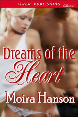 Dreams of the Heart (Siren Publishing Classic)