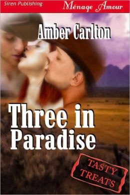 Three in Paradise [Tasty Treats] (Siren Publishing Menage Amour)