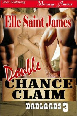 Double Chance Claim [Badlands 3] (Siren Publishing Menage Amour)