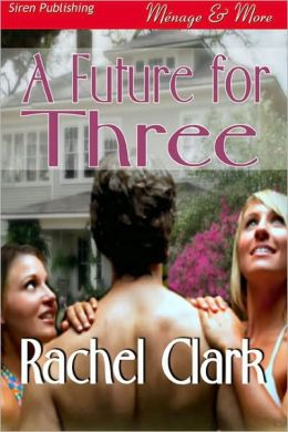 A Future for Three (Siren Publishing Menage and More)