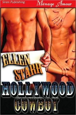 Hollywood Cowboy (Siren Publishing Menage Amour)