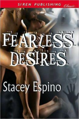 Fearless Desires (Siren Publishing Classic)