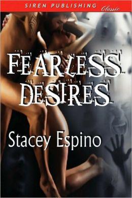 Fearless Desires [Immortal Love] (Siren Publishing Classic)