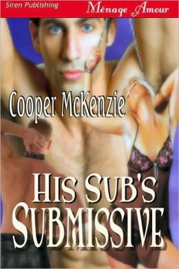 His Sub's Submissive [Club Esoteria 1] (Siren Publishing Menage Amour)