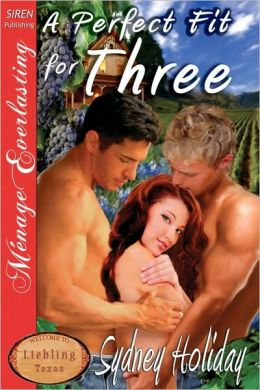 A Perfect Fit for Three [Liebling, Texas 1] (Siren Publishing Menage Everlasting)