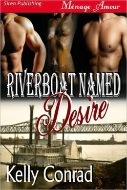 Riverboat Named Desire (Siren Publishing Menage Amour)