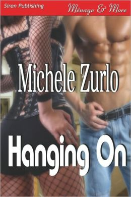 Hanging on [Awakenings 2] (Siren Publishing Menage and More)