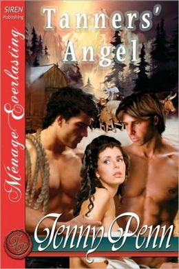 Tanners' Angel (Siren Menage Everlasting Series: The Jenny Penn Collection)