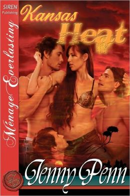 Kansas Heat (Siren Menage Everlasting Series: The Jenny Penn Collection)