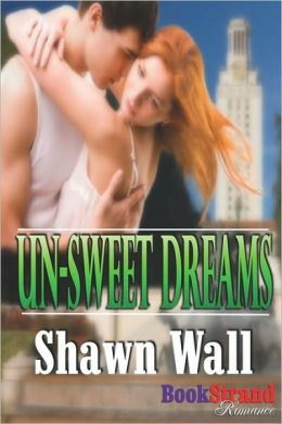 Un-Sweet Dreams (Bookstrand Publishing Romance)