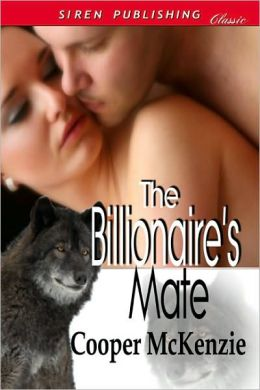 The Billionaire's Mate (Siren Publishing Classic)