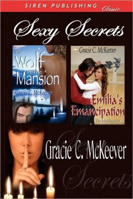 Sexy Secrets [The Wolf in the Mansion: Emilia's Emancipation] (Siren Publishing Classic)
