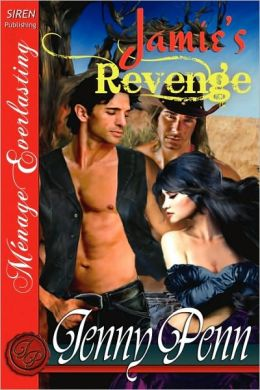 Jamie's Revenge (Siren Menage Everlasting Series: The Jenny Penn Collection)