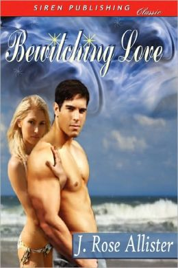 Bewitching Love (Siren Publishing Classic)