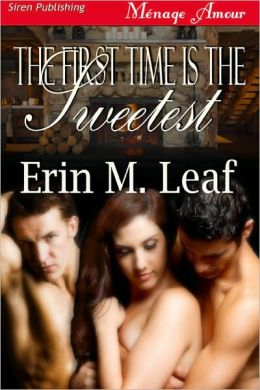 The First Time is the Sweetest (Siren Publishing Menage Amour)