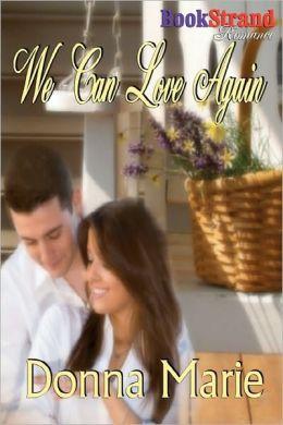 We Can Love Again (Bookstrand Publishing Romance)