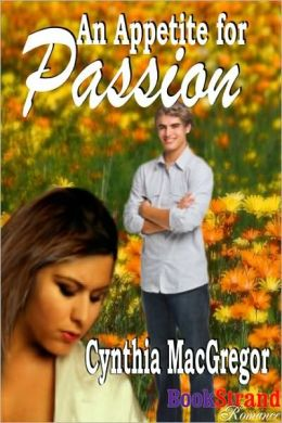An Appetite for Passion (BookStrand Publishing Romance)