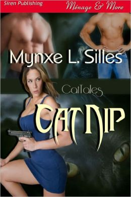 CatNip [Cat Tales] (Siren Publishing Menage and More)