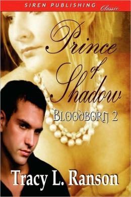 Prince of Shadow [Bloodborn 2] (Siren Publishing Classic)