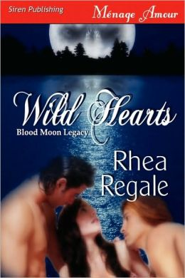 Wild Hearts [Blood Moon Legacy] (Siren Publishing Menage Amour)