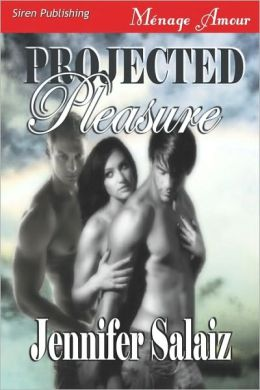 Projected Pleasure (Siren Publishing Menage Amour)
