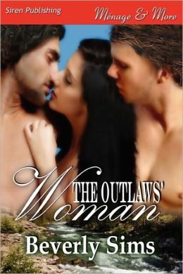The Outlaws' Woman [Witness Tree 3] (Siren Publishing Menage And More)