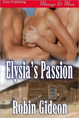 Elysia's Passion (Siren Publishing Menage and More)