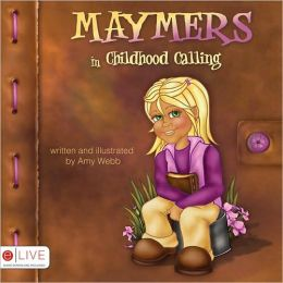 Maymers: In Childhood Calling