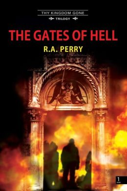 The Gates of Hell: The Kingdom Gone Trilogy