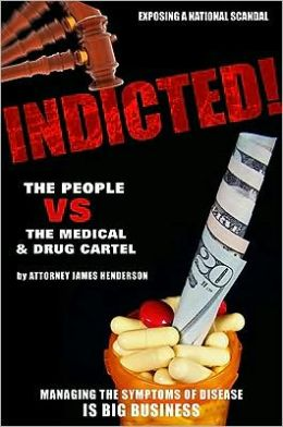 Indicted!: The People vs the Medical and Drug Cartel