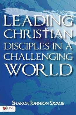 Leading Christian Disciples in a Challenging World