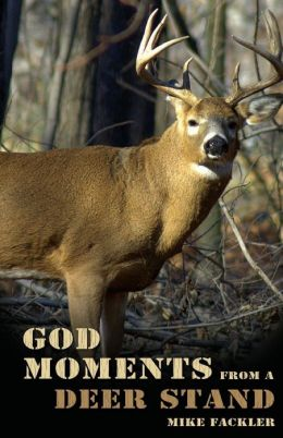 God Moments from a Deer Stand