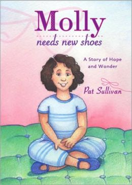 Molly Needs New Shoes: A Story of Hope and Wonder