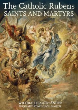 The Catholic Rubens: Saints and Martyrs