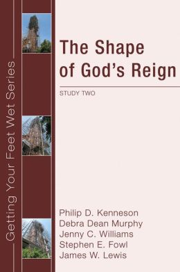 The Shape of God's Reign: Study Two in the Ekklesia Project's Getting Your Feet Wet Series