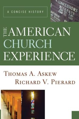 The American Church Experience: A Concise History
