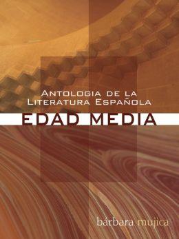 Antologia de la Literatura Espanola: Edad Media