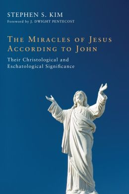 The Miracles of Jesus According to John: Their Christological and Eschatological Significance
