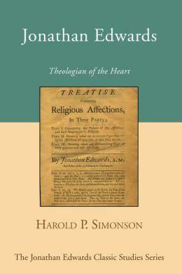 Jonathan Edwards: Theologian of the Heart