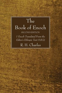 The Book of Enoch: 1 Enoch Translated from the Editor's Ethiopic Text (1912)